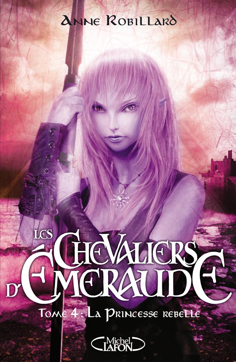 Tome 4 : La Princesse Rebelle