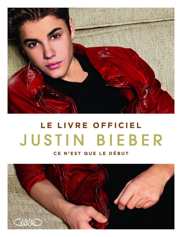 Justin Bieber – Ce n'est que le début – Le livre officiel