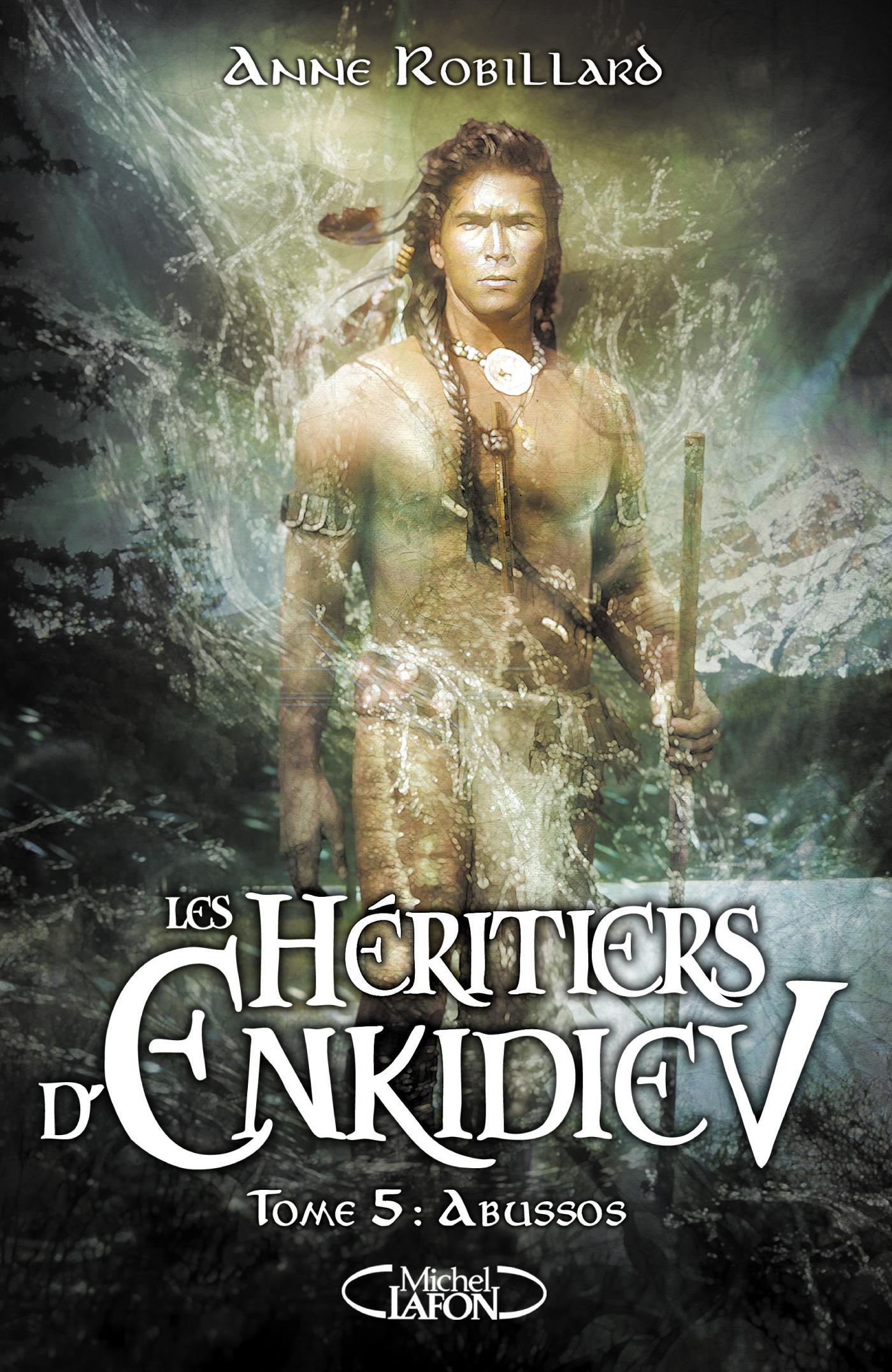 Les Héritiers d'Enkidiev Tome 5 : Abussos