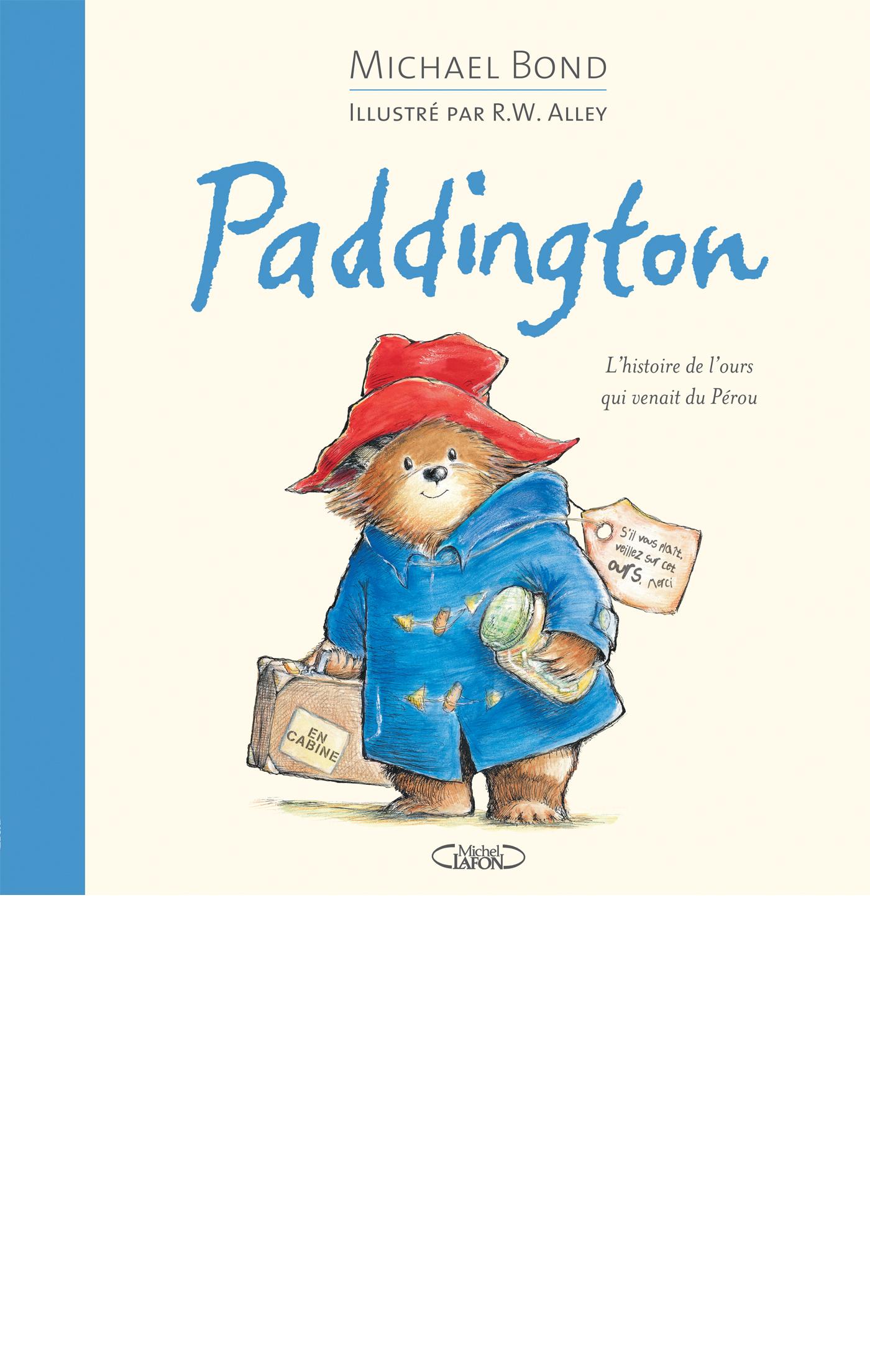 Paddington L'histoire de l'ours qui venait du Pérou