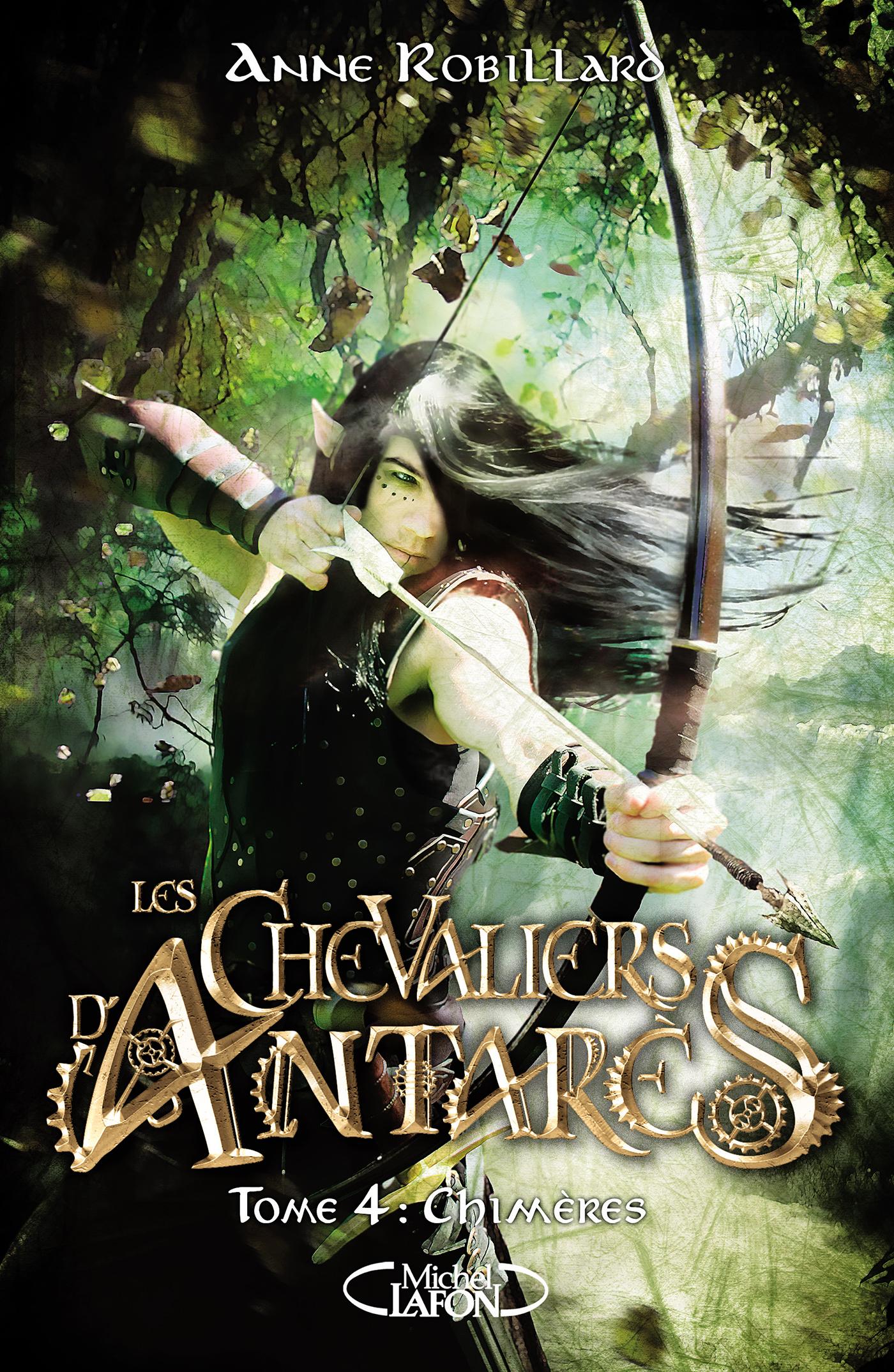 LES CHEVALIERS D'ANTARÈS – Tome 4:Chimères
