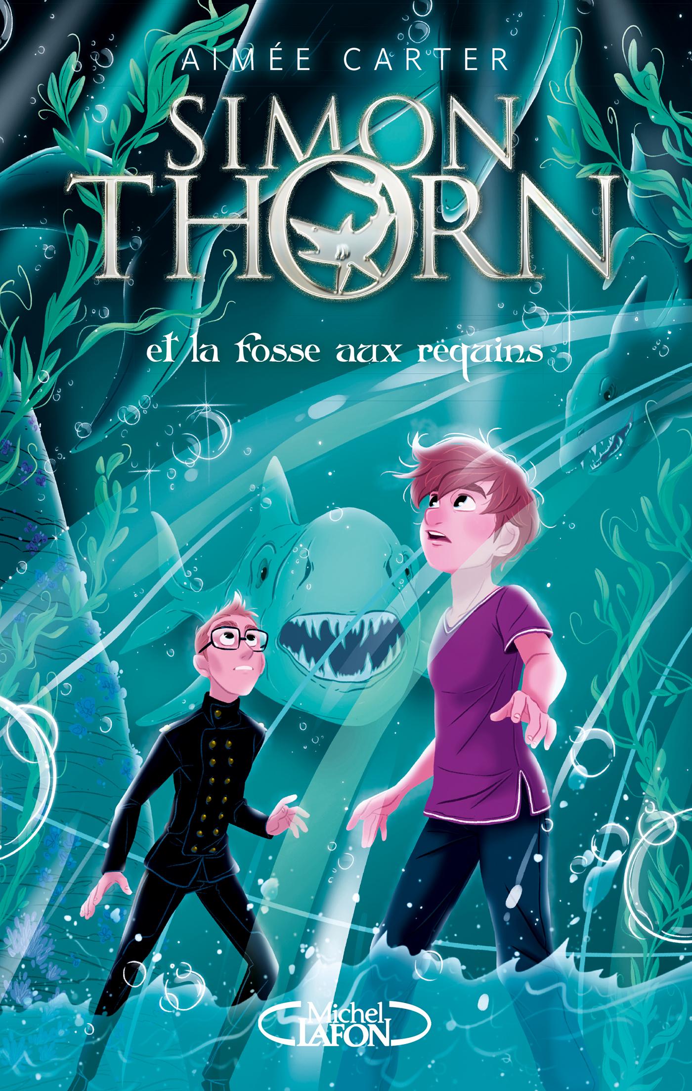 Simon Thorn et la fosse aux requins – Tome 3